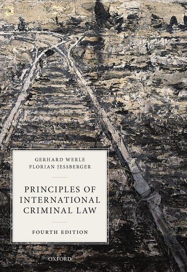 New Edition: Principles of International Criminal Law